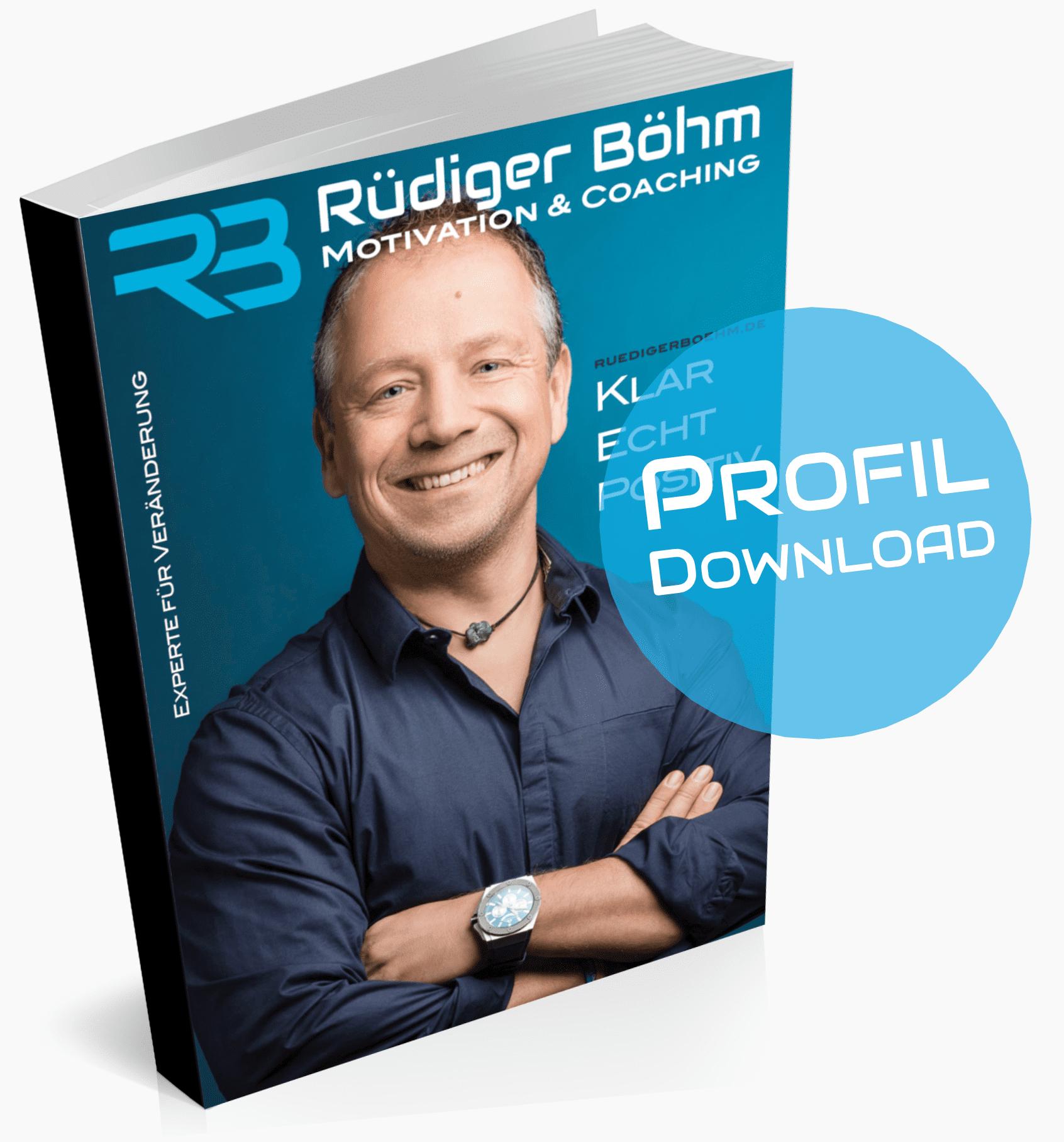 Rüdiger Böhm Motivation & Coaching Experte für Motivation und Veränderung Rednermappe